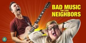 Bad Music For Loud Neighbors! |The Best Album I've EverHeard!