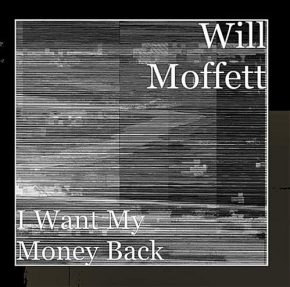 """I Want My Money Back"" by Will Moffett 