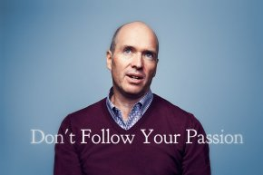 Don't Follow Your Passion!? |motivational Tuesday!