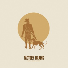 """Down The River"" by Factory Brains 